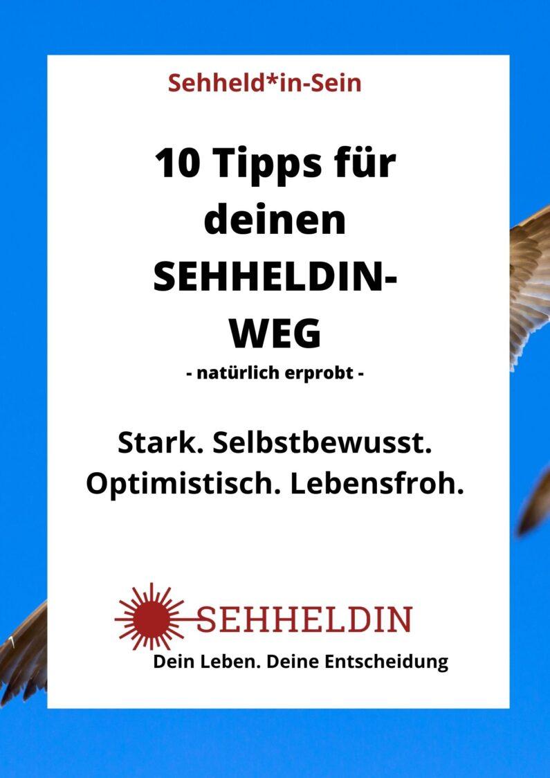 10 Tipps für deinen SEHHELDIN-WEG.